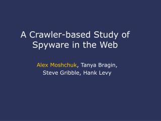 A Crawler-based Study of Spyware in the Web