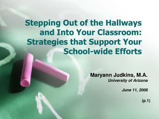 Stepping Out of the Hallways and Into Your Classroom: Strategies that Support Your School-wide Efforts