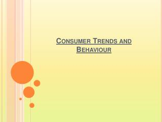 Consumer Trends and Behaviour