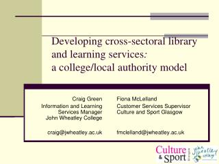 Developing cross-sectoral library and learning services : a college/local authority model