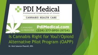 Is Cannabis Right for You?/Opioid Alternative Pilot Program (OAPP)