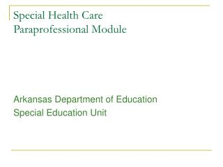 Special Health Care  Paraprofessional Module