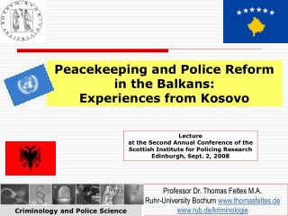Peacekeeping and Police Reform in the Balkans:  Experiences from Kosovo