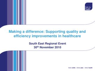 Making a difference: Supporting quality and efficiency improvements in healthcare