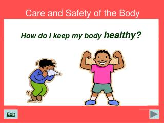 Care and Safety of the Body
