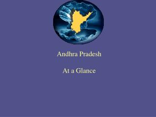 Andhra Pradesh At a Glance