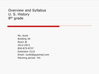 Overview and Syllabus U. S. History 8 th grade