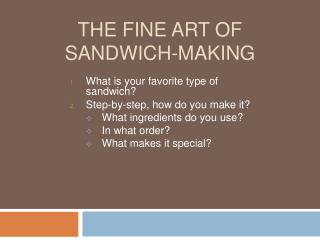 The Fine Art of  Sandwich-Making