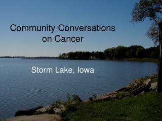 Community Conversations on Cancer Storm Lake, Iowa