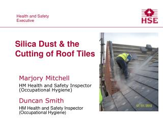 Marjory Mitchell HM Health and Safety Inspector Occupational Hygiene  Duncan Smith HM Health and Safety Inspector Occupa