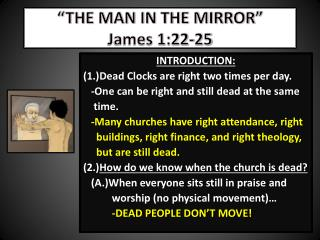 """THE MAN IN THE MIRROR"" James 1:22-25"