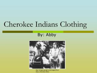 Cherokee Indians Clothing