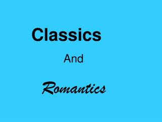 Classics And  Romantics