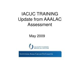 IACUC TRAINING  Update from AAALAC Assessment