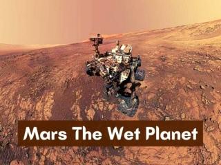 Mars the wet planet