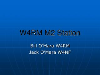 W4RM M2 Station