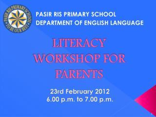 LITERACY WORKSHOP FOR PARENTS