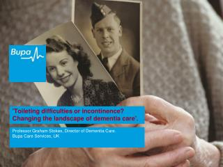 'Toileting difficulties or incontinence? Changing the landscape of dementia care'.