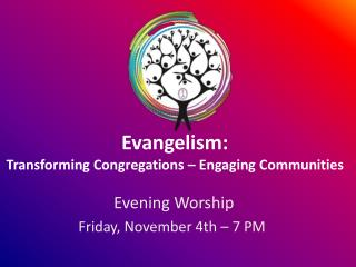Evangelism: Transforming Congregations – Engaging Communities
