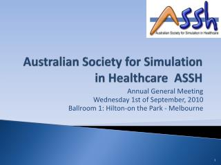 Australian Society for Simulation in Healthcare  ASSH