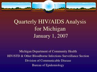 Quarterly HIV/AIDS Analysis for Michigan January 1, 2007