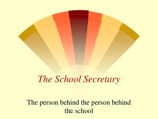 The School Secretary