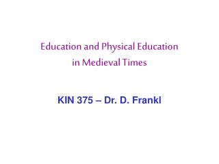 Education and Physical Education in Medieval Times