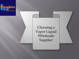 Choosing a Vapor Liquid Wholesale Supplier