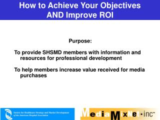 How to Achieve Your Objectives AND Improve ROI