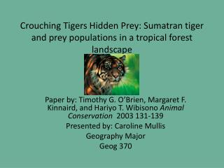 Crouching Tigers Hidden Prey: Sumatran tiger and prey populations in a tropical forest landscape