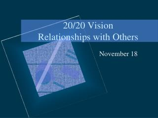 20/20 Vision Relationships with Others