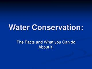 Water Conservation:
