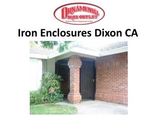 Iron Enclosures Dixon CA