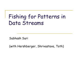 Fishing for Patterns in Data Streams