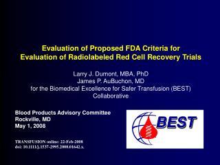 Evaluation of Proposed FDA Criteria for Evaluation of Radiolabeled Red Cell Recovery Trials  Larry J. Dumont, MBA, PhD J