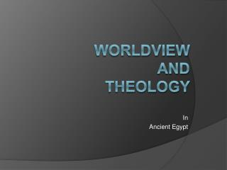 Worldview  and  Theology