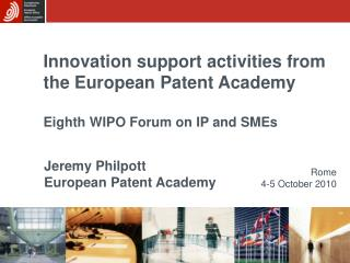 Innovation support activities from  the European Patent Academy  Eighth WIPO Forum on IP and SMEs