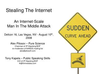 Stealing The Internet  An Internet-Scale  Man In The Middle Attack   Defcon 16, Las Vegas, NV - August 10th, 2008