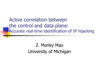 Active correlation between  the control and data plane: Accurate real-time identification of IP hijacking