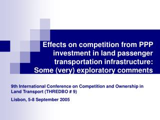 Effects on competition from PPP investment in land passenger transportation infrastructure:  Some (very) exploratory com