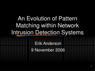 An Evolution of Pattern Matching within Network Intrusion Detection Systems