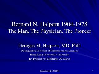 Bernard N. Halpern 1904-1978 The Man, The Physician, The Pioneer