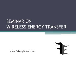 SEMINAR ON  WIRELESS ENERGY TRANSFER