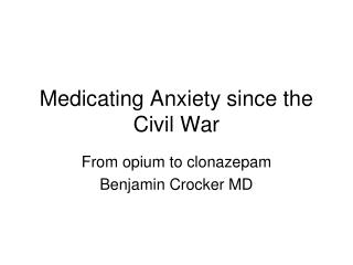 Medicating Anxiety since the Civil War