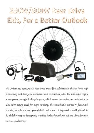 250W/500W Rear Drive Ekit, For a Better Outlook