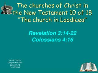 "The churches of Christ in the New Testament 10 of 18 ""The church in Laodicea"" Revelation 3:14-22 Colossians 4:16"