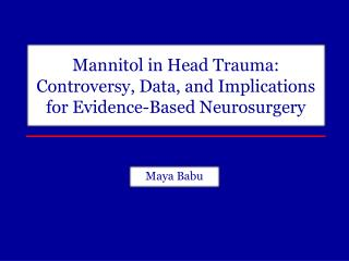 Mannitol  in Head Trauma: Controversy, Data, and Implications for Evidence-Based Neurosurgery