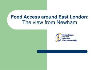 Food Access around East London: The view from Newham
