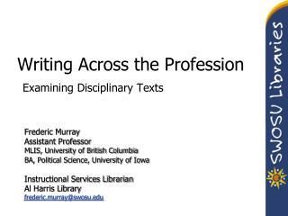 Writing Across the Profession Examining Disciplinary Texts