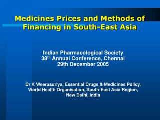 Medicines Prices and Methods of Financing in South-East Asia